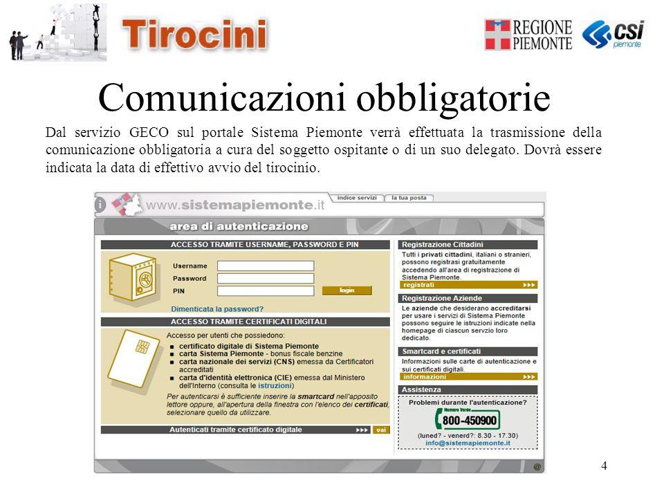 4 Dal servizio GECO sul portale Sistema Piemonte verrà effettuata la trasmissione della comunicazione obbligatoria a cura del soggetto ospitante o di