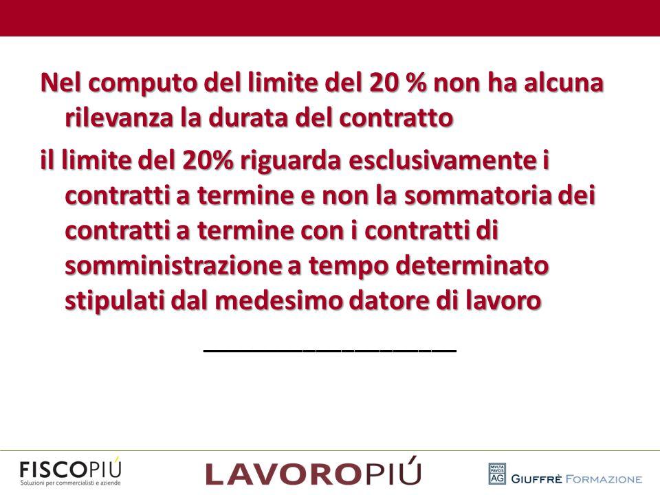 Nel computo del limite del 20 % non ha alcuna rilevanza la durata del contratto il limite del 20% riguarda esclusivamente i contratti a termine e non