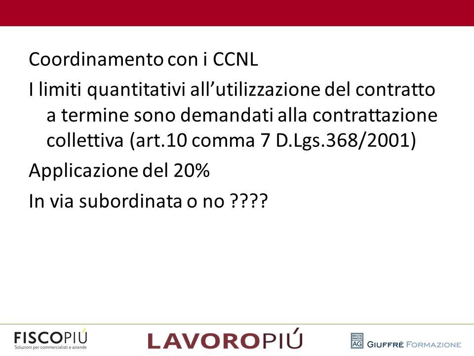 Coordinamento con i CCNL I limiti quantitativi all'utilizzazione del contratto a termine sono demandati alla contrattazione collettiva (art.10 comma 7