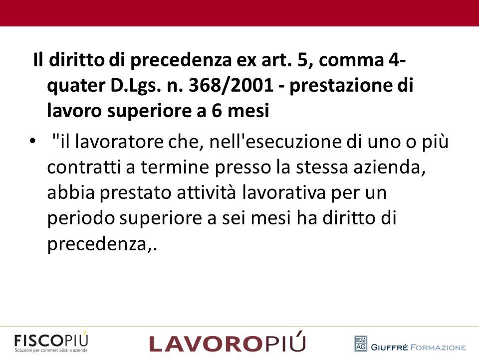 Il diritto di precedenza ex art. 5, comma 4- quater D.Lgs. n. 368/2001 - prestazione di lavoro superiore a 6 mesi