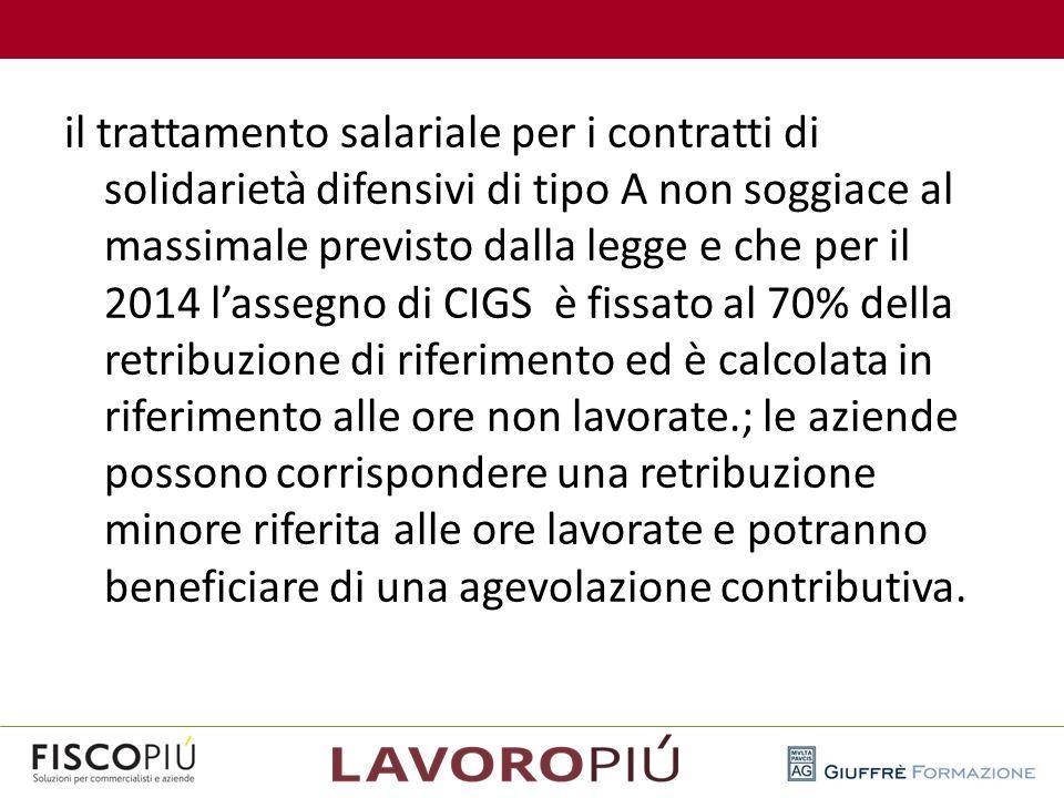 il trattamento salariale per i contratti di solidarietà difensivi di tipo A non soggiace al massimale previsto dalla legge e che per il 2014 l'assegno