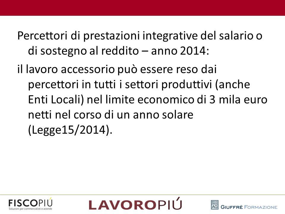Percettori di prestazioni integrative del salario o di sostegno al reddito – anno 2014: il lavoro accessorio può essere reso dai percettori in tutti i