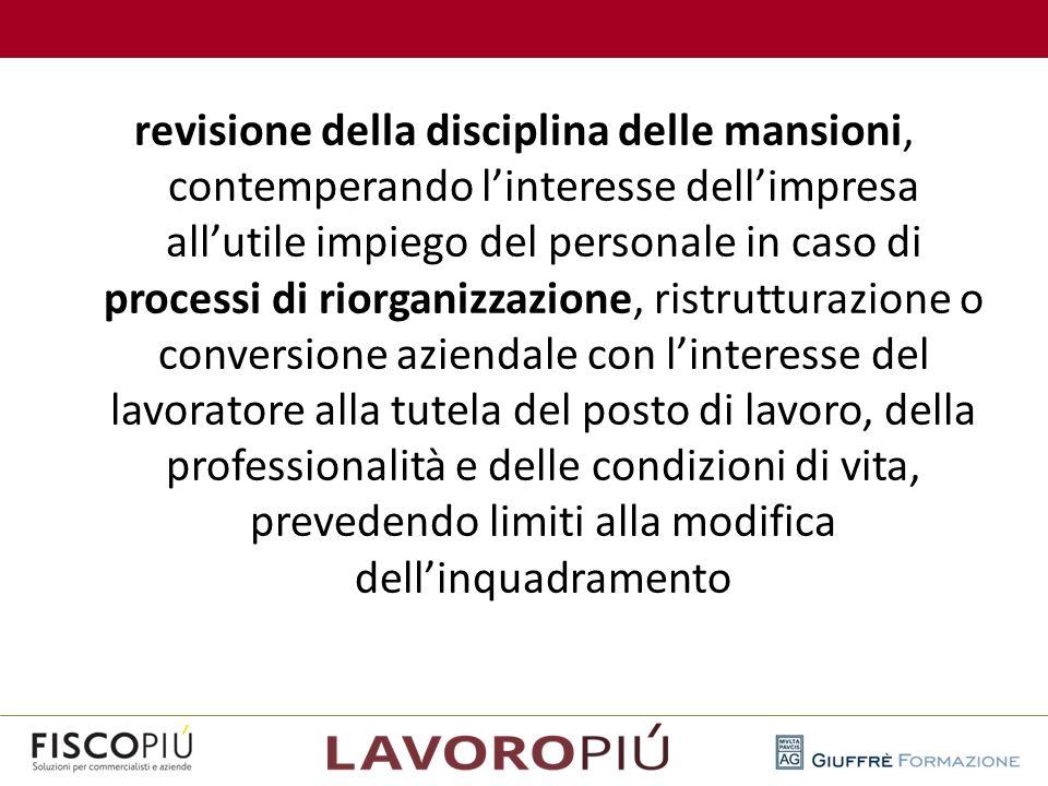 revisione della disciplina delle mansioni, contemperando l'interesse dell'impresa all'utile impiego del personale in caso di processi di riorganizzazi