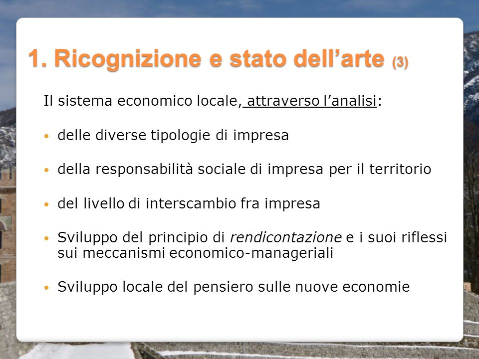 1. Ricognizione e stato dell'arte (3) Il sistema economico locale, attraverso l'analisi: delle diverse tipologie di impresa della responsabilità socia