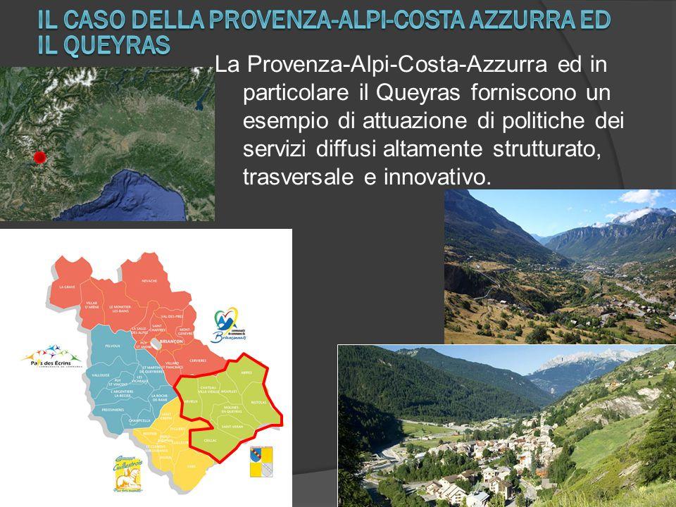 La Provenza-Alpi-Costa-Azzurra ed in particolare il Queyras forniscono un esempio di attuazione di politiche dei servizi diffusi altamente strutturato