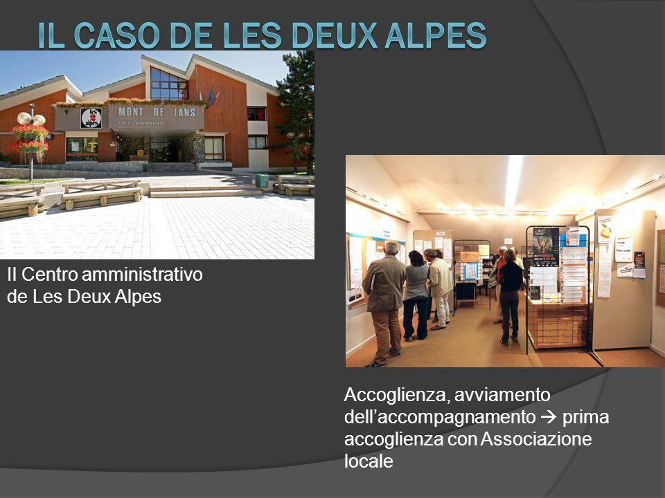 Il Centro amministrativo de Les Deux Alpes Accoglienza, avviamento dell'accompagnamento  prima accoglienza con Associazione locale