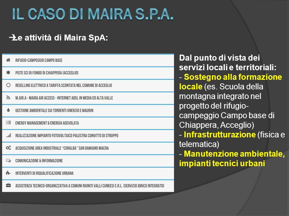  Le attività di Maira SpA: Dal punto di vista dei servizi locali e territoriali: - Sostegno alla formazione locale (es. Scuola della montagna integra
