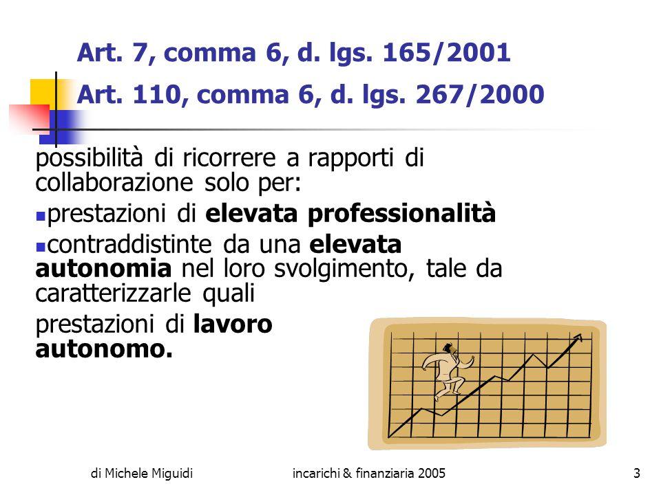 di Michele Miguidiincarichi & finanziaria 200514 Il lavoro a progetto (decreto legislativo 10 settembre 2003, n.