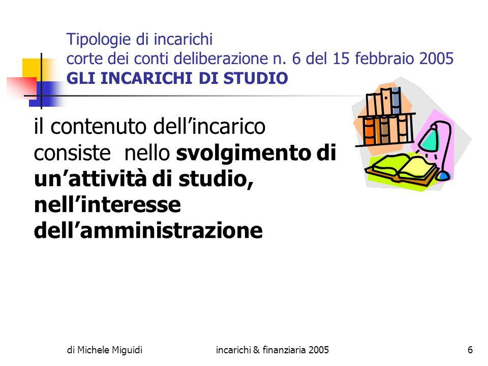 di Michele Miguidiincarichi & finanziaria 20057 Tipologie di incarichi Corte dei conti deliberazione n.