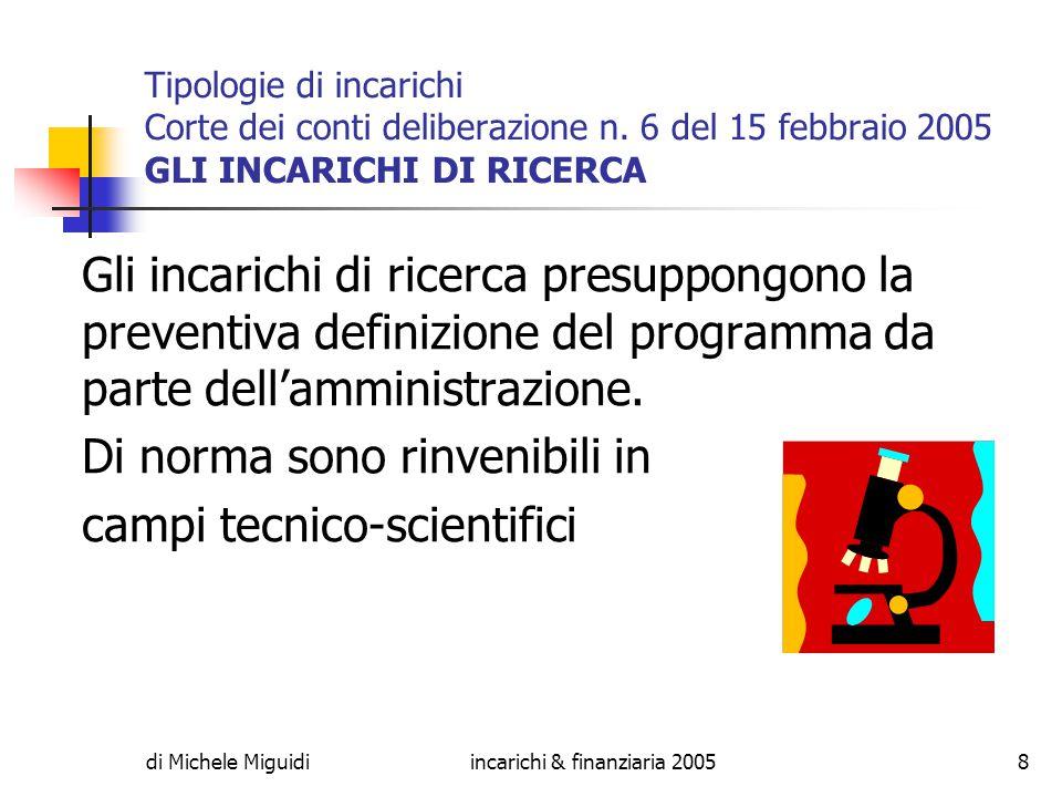 di Michele Miguidiincarichi & finanziaria 20058 Tipologie di incarichi Corte dei conti deliberazione n.