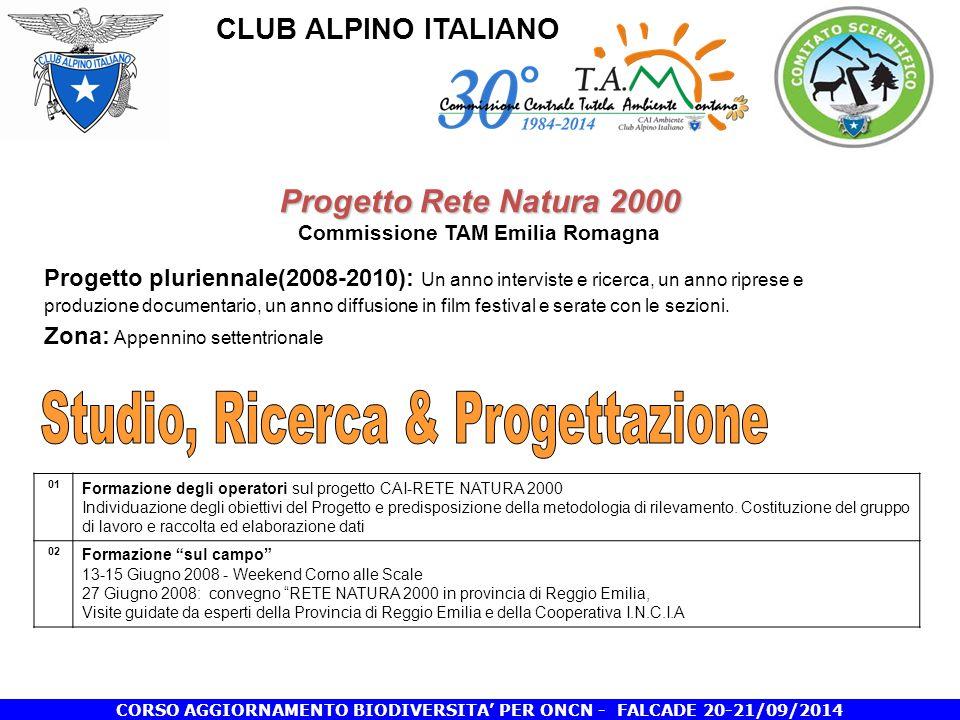 CLUB ALPINO ITALIANO CORSO AGGIORNAMENTO BIODIVERSITA' PER ONCN - FALCADE 20-21/09/2014 01 Formazione degli operatori sul progetto CAI-RETE NATURA 2000 Individuazione degli obiettivi del Progetto e predisposizione della metodologia di rilevamento.