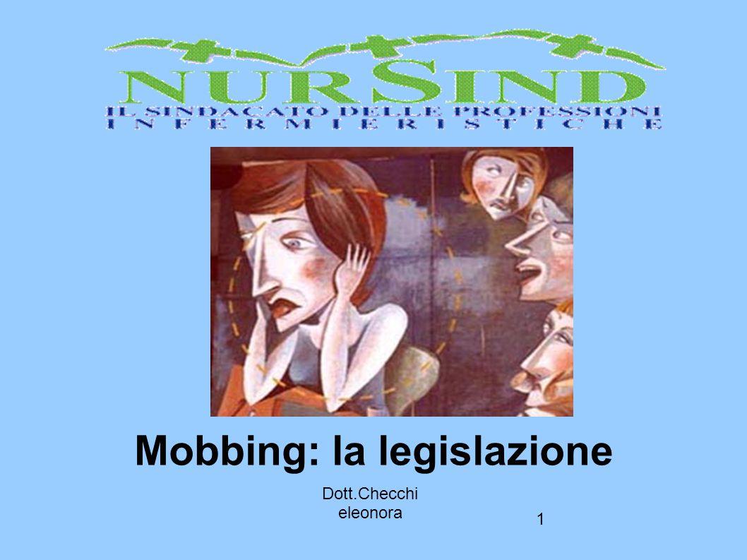 1 Mobbing: la legislazione Dott.Checchi eleonora