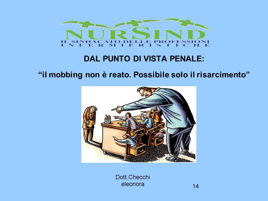 """14 DAL PUNTO DI VISTA PENALE: """"il mobbing non è reato. Possibile solo il risarcimento"""" Dott.Checchi eleonora"""