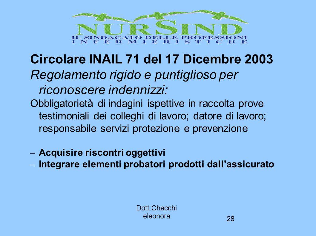28 Circolare INAIL 71 del 17 Dicembre 2003 Regolamento rigido e puntiglioso per riconoscere indennizzi: Obbligatorietà di indagini ispettive in raccol