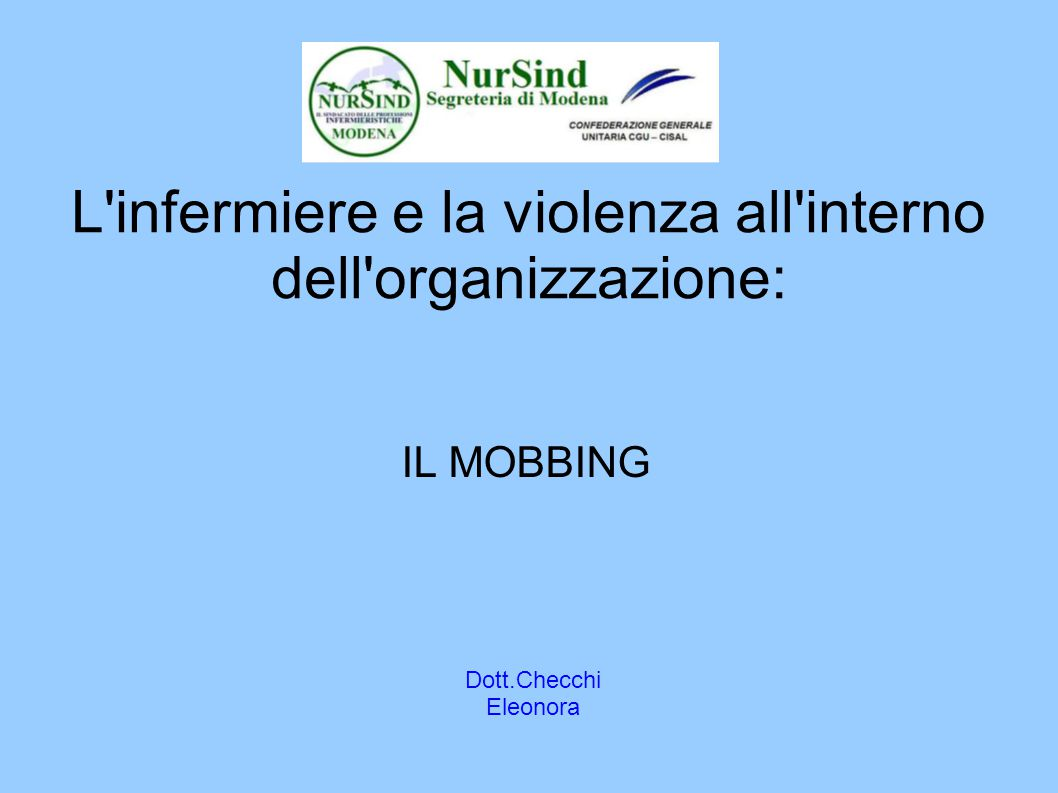 Mobbing in the workplace by peer and managers: mobbing experienced by nurses worrking in healtcare facilities in turkey and its effect on nurses (journal of clinical nursing) Dott.Checchi eleonora