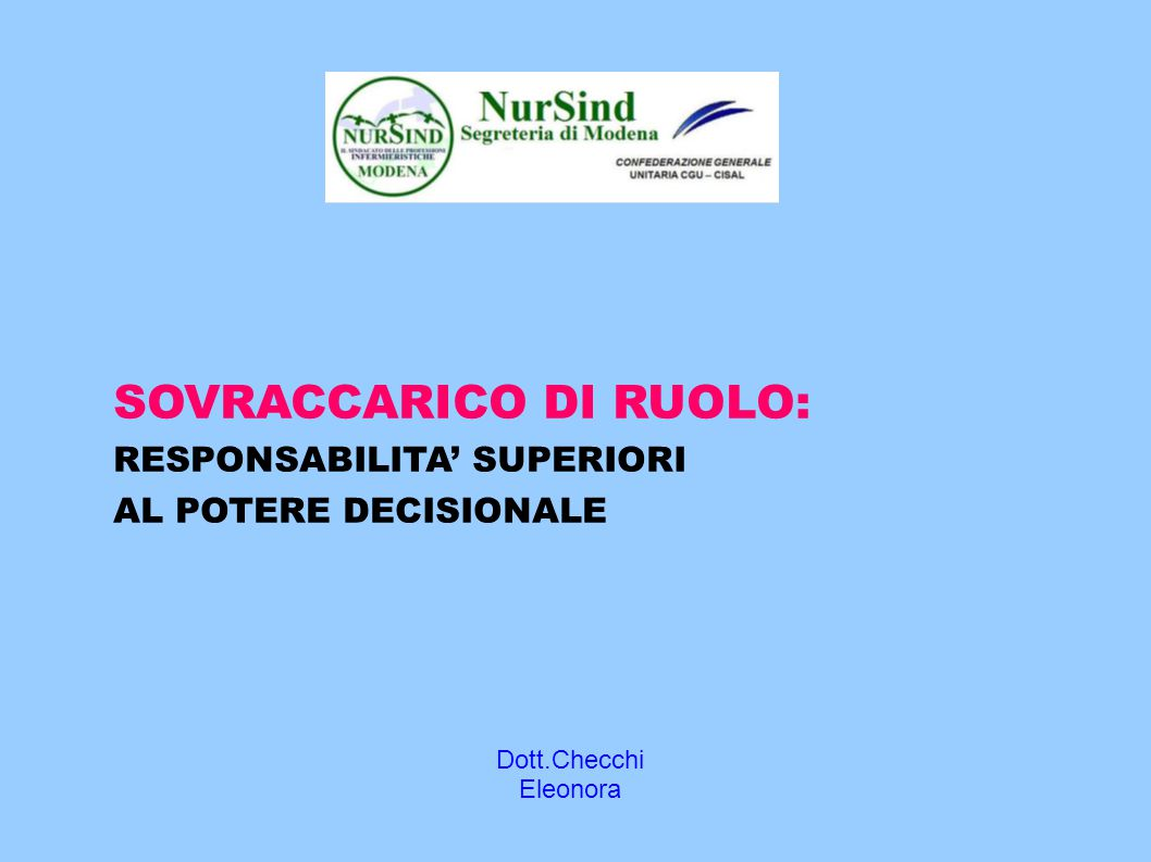 Dott.Checchi Eleonora SOVRACCARICO DI RUOLO: RESPONSABILITA' SUPERIORI AL POTERE DECISIONALE