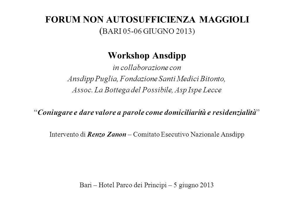 FORUM NON AUTOSUFFICIENZA MAGGIOLI ( BARI 05-06 GIUGNO 2013) Workshop Ansdipp in collaborazione con Ansdipp Puglia, Fondazione Santi Medici Bitonto, A