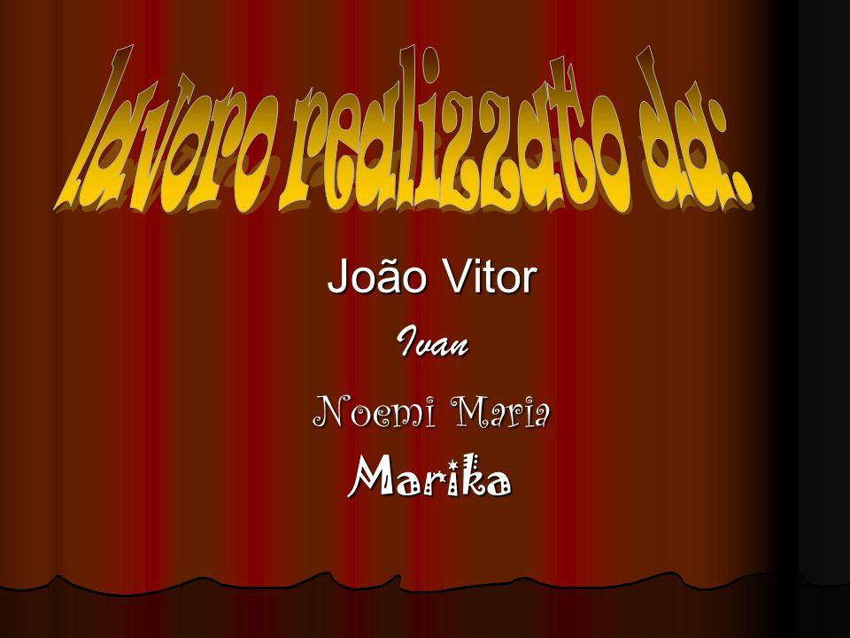 João Vitor Ivan Noemi Maria Marika
