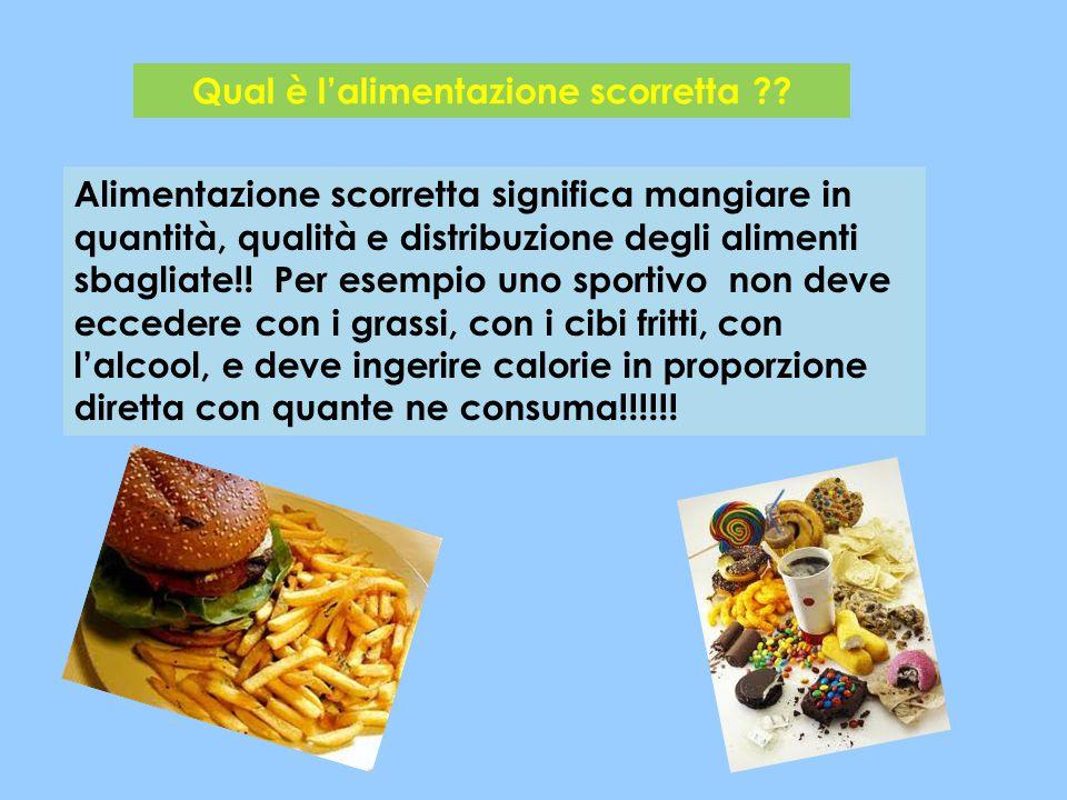 Qual è l'alimentazione scorretta ?? Alimentazione scorretta significa mangiare in quantità, qualità e distribuzione degli alimenti sbagliate!! Per ese