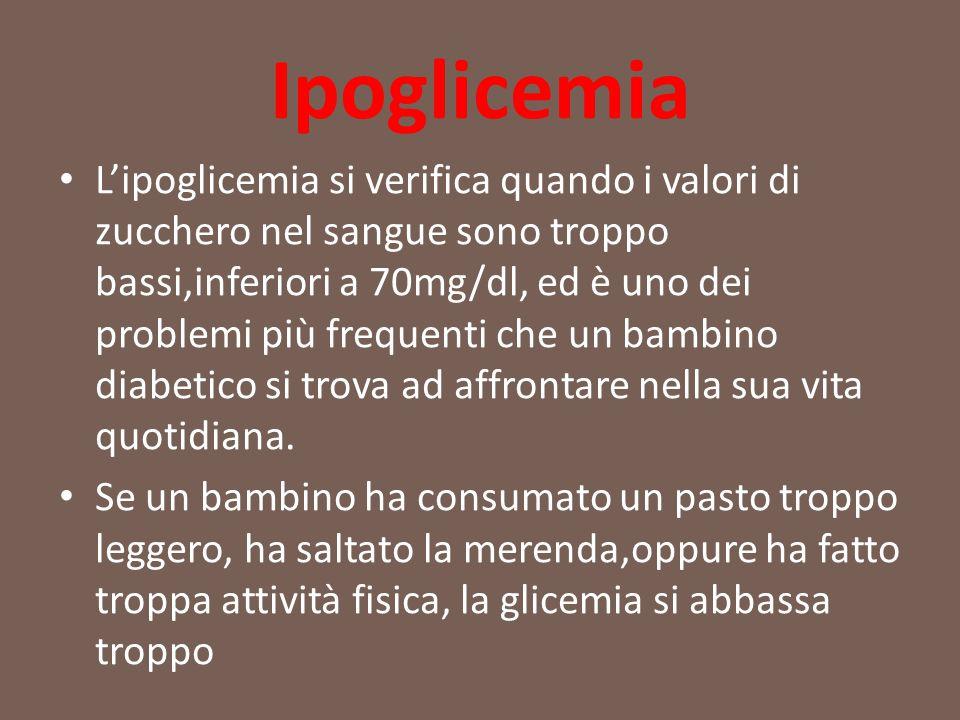 Ipoglicemia L'ipoglicemia si verifica quando i valori di zucchero nel sangue sono troppo bassi,inferiori a 70mg/dl, ed è uno dei problemi più frequent
