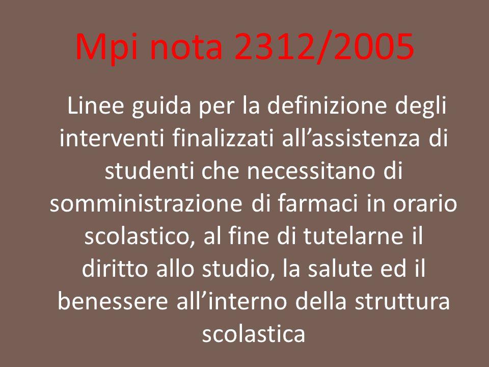 Mpi nota 2312/2005 Linee guida per la definizione degli interventi finalizzati all'assistenza di studenti che necessitano di somministrazione di farma