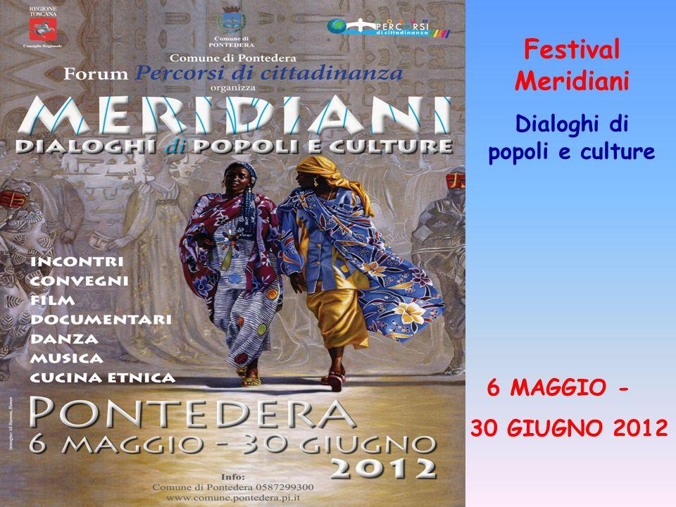 6 MAGGIO - 30 GIUGNO 2012 Festival Meridiani Dialoghi di popoli e culture