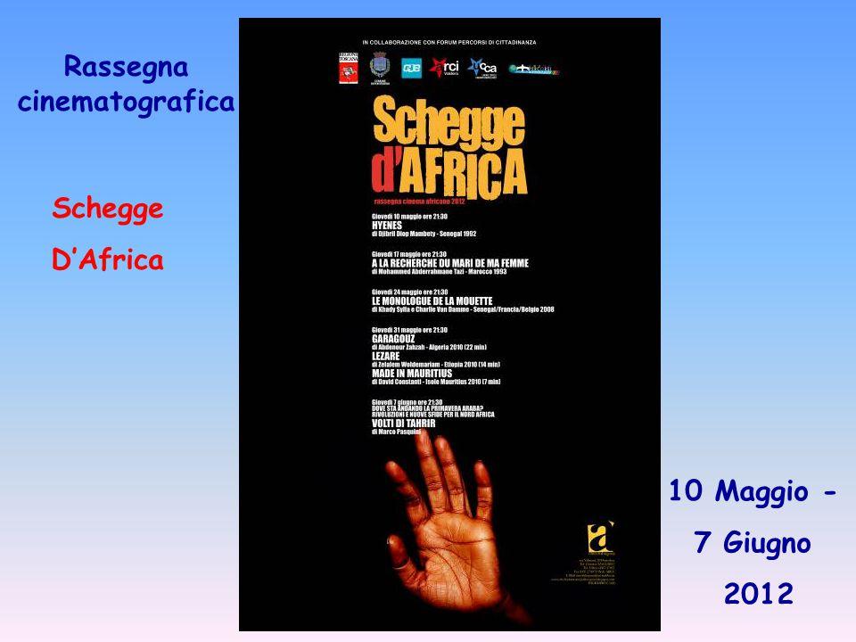 Rassegna cinematografica Schegge D'Africa 10 Maggio - 7 Giugno 2012
