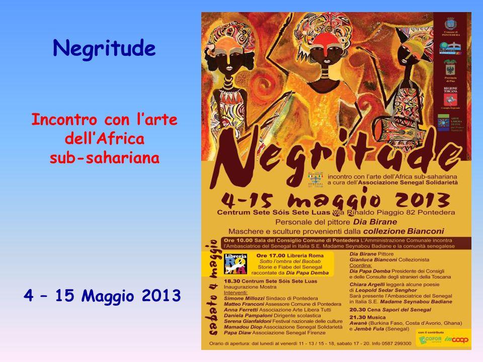 Negritude Incontro con l'arte dell'Africa sub-sahariana 4 – 15 Maggio 2013