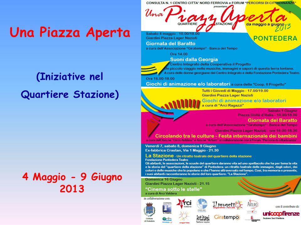 Una Piazza Aperta (Iniziative nel Quartiere Stazione) 4 Maggio - 9 Giugno 2013