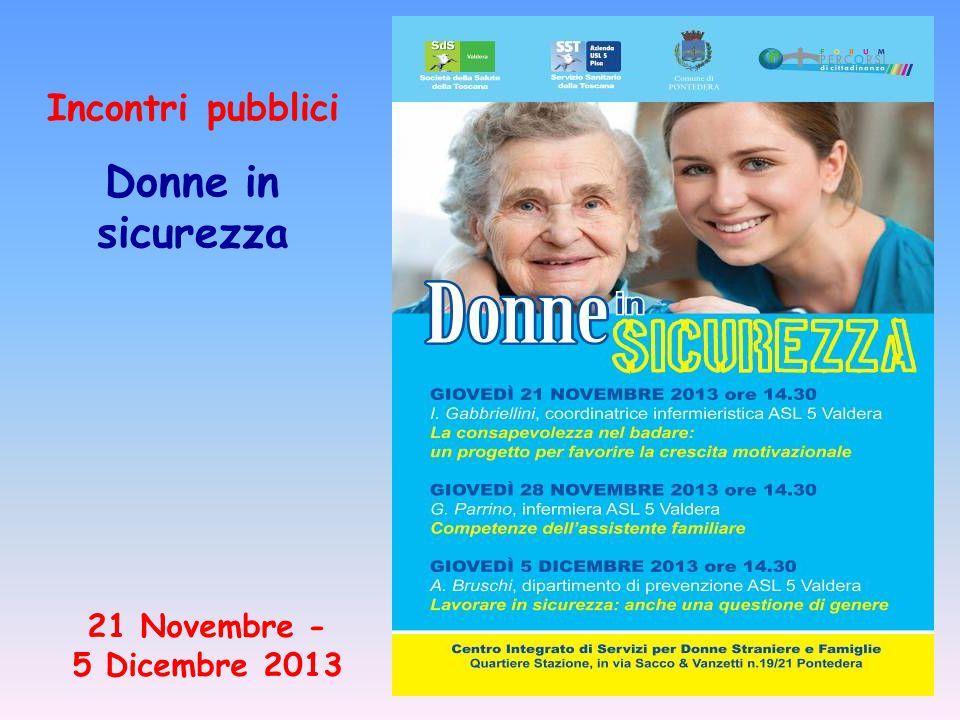 Incontri pubblici Donne in sicurezza 21 Novembre - 5 Dicembre 2013
