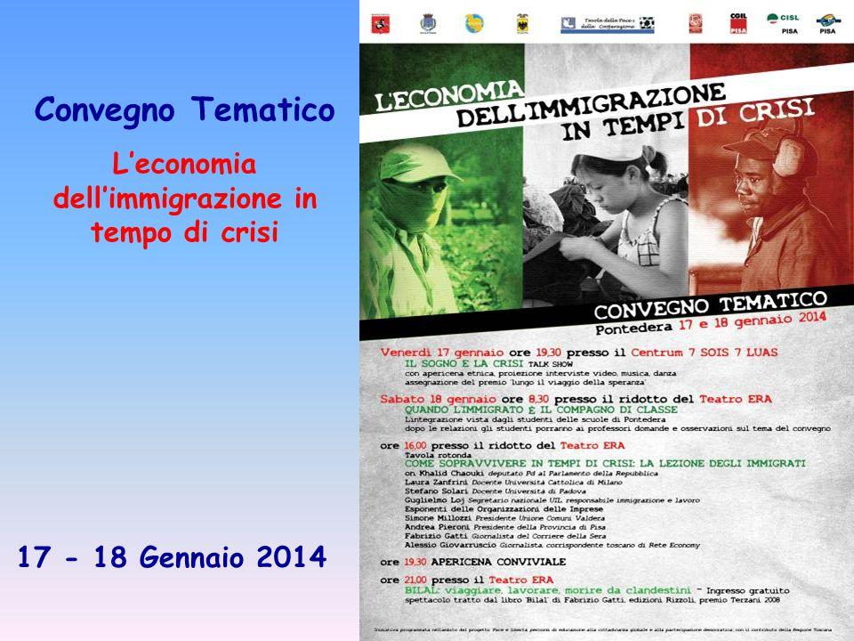 Convegno Tematico L'economia dell'immigrazione in tempo di crisi 17 - 18 Gennaio 2014