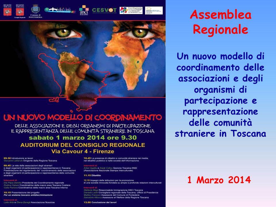 Un nuovo modello di coordinamento delle associazioni e degli organismi di partecipazione e rappresentazione delle comunità straniere in Toscana 1 Marzo 2014 Assemblea Regionale