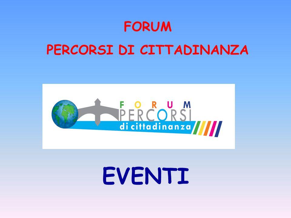 FORUM PERCORSI DI CITTADINANZA EVENTI