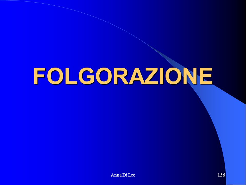 136Anna Di Leo136 FOLGORAZIONE