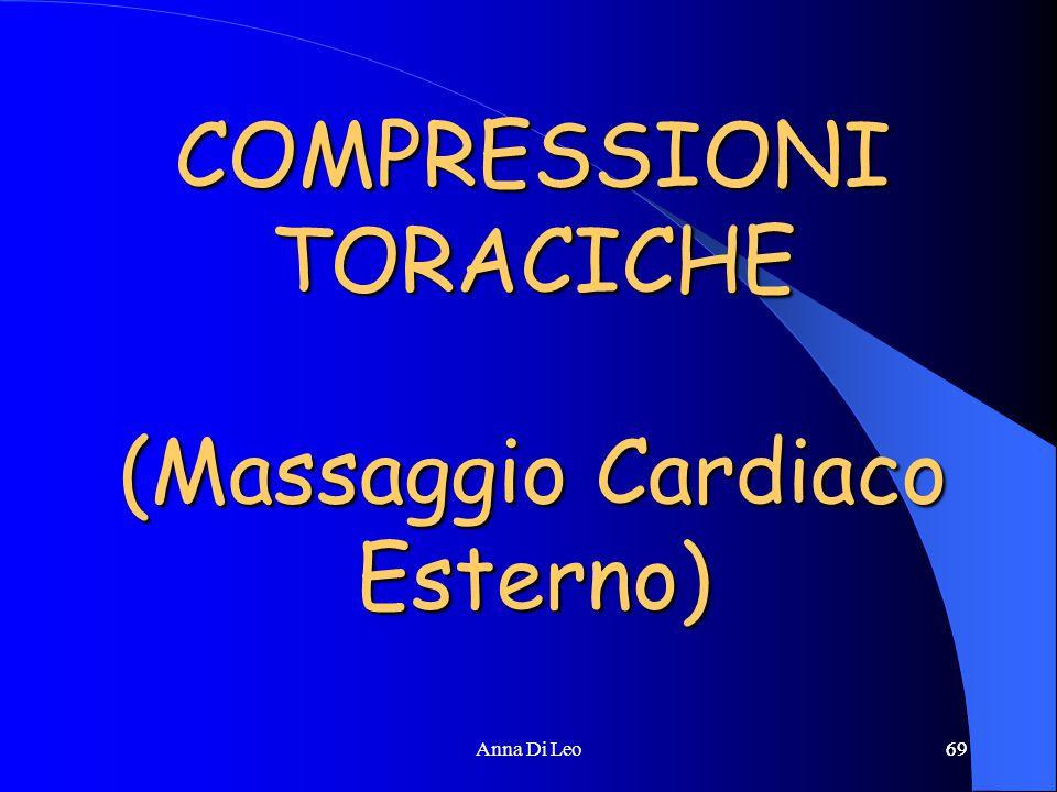 69Anna Di Leo69 COMPRESSIONI TORACICHE (Massaggio Cardiaco Esterno)