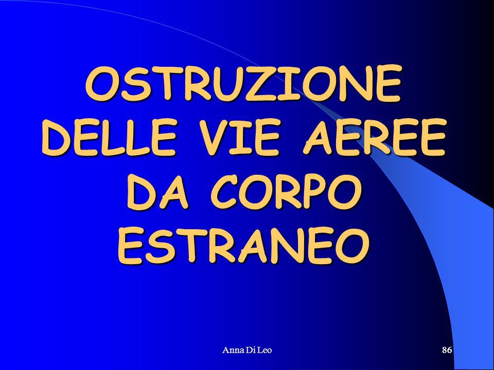 86Anna Di Leo86 OSTRUZIONE DELLE VIE AEREE DA CORPO ESTRANEO