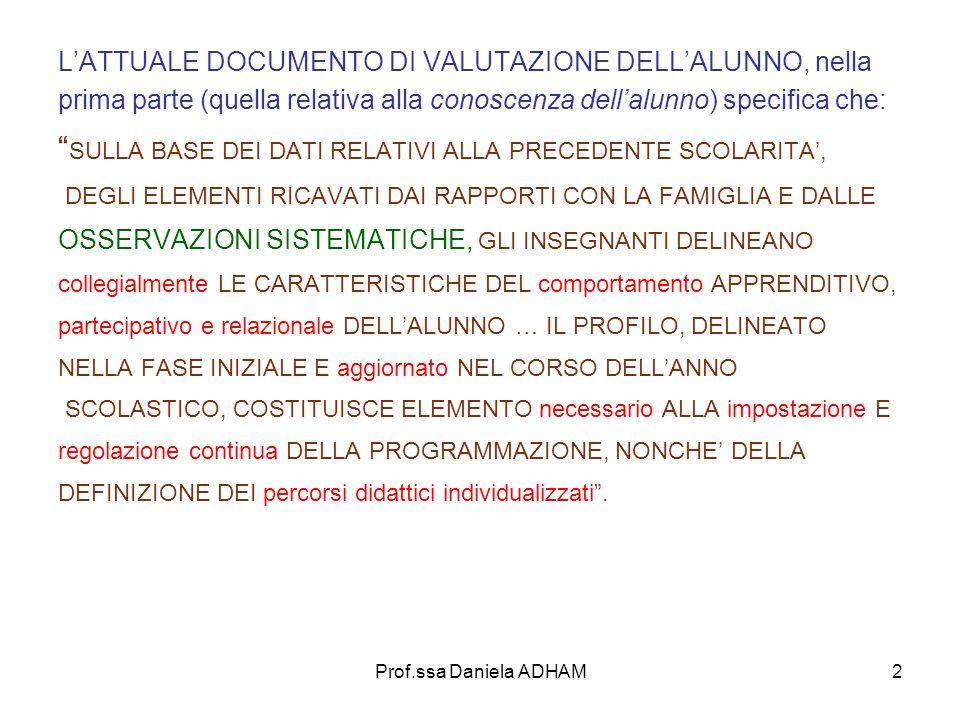 """2 L'ATTUALE DOCUMENTO DI VALUTAZIONE DELL'ALUNNO, nella prima parte (quella relativa alla conoscenza dell'alunno) specifica che: """" SULLA BASE DEI DATI"""