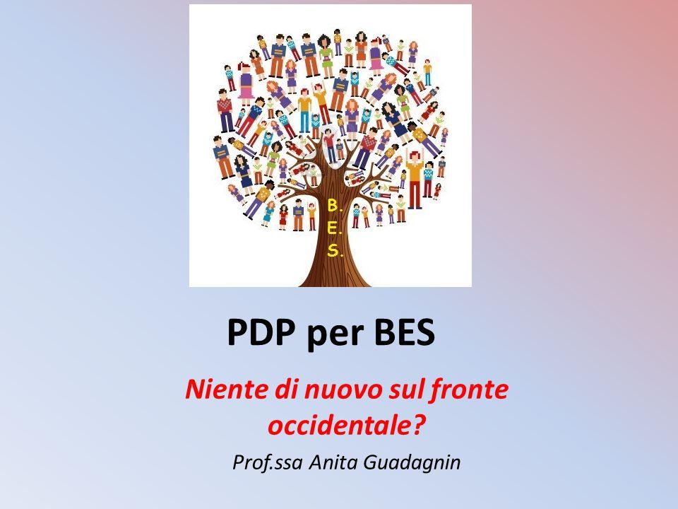 PDP per BES Niente di nuovo sul fronte occidentale? Prof.ssa Anita Guadagnin