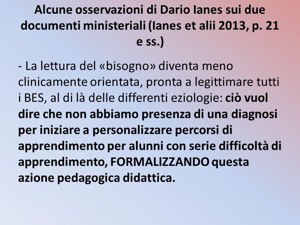 Alcune osservazioni di Dario Ianes sui due documenti ministeriali (Ianes et alii 2013, p. 21 e ss.) - La lettura del «bisogno» diventa meno clinicamen
