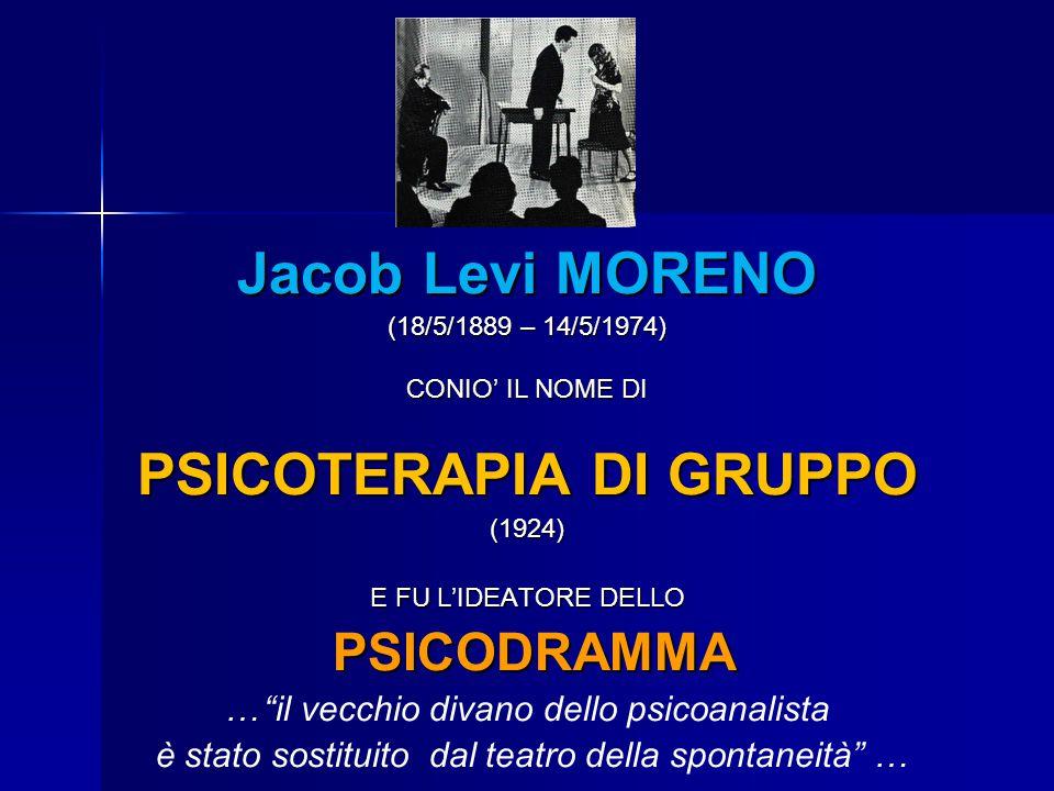 """Jacob Levi MORENO (18/5/1889 – 14/5/1974) CONIO' IL NOME DI PSICOTERAPIA DI GRUPPO (1924) E FU L'IDEATORE DELLO PSICODRAMMA PSICODRAMMA …""""il vecchio d"""