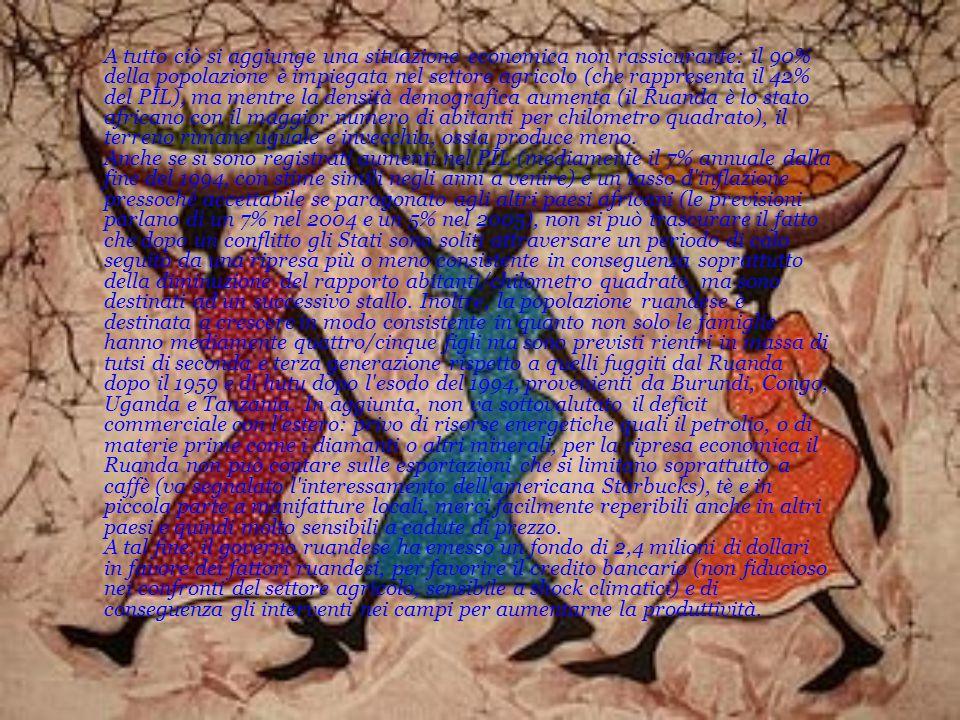 A tutto ciò si aggiunge una situazione economica non rassicurante: il 90% della popolazione è impiegata nel settore agricolo (che rappresenta il 42% del PIL), ma mentre la densità demografica aumenta (il Ruanda è lo stato africano con il maggior numero di abitanti per chilometro quadrato), il terreno rimane uguale e invecchia, ossia produce meno.