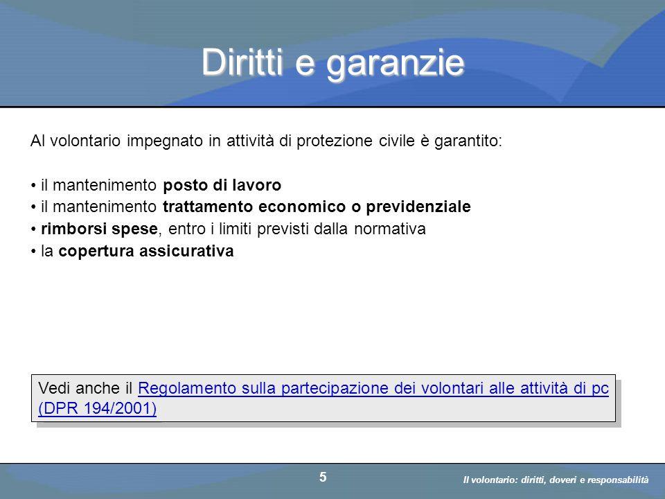 Il volontario: diritti, doveri, responsabiità a cura di D. Bellè Laboratorio e-Learning (LabeL) Università di Udine 5 Diritti e garanzie Al volontario