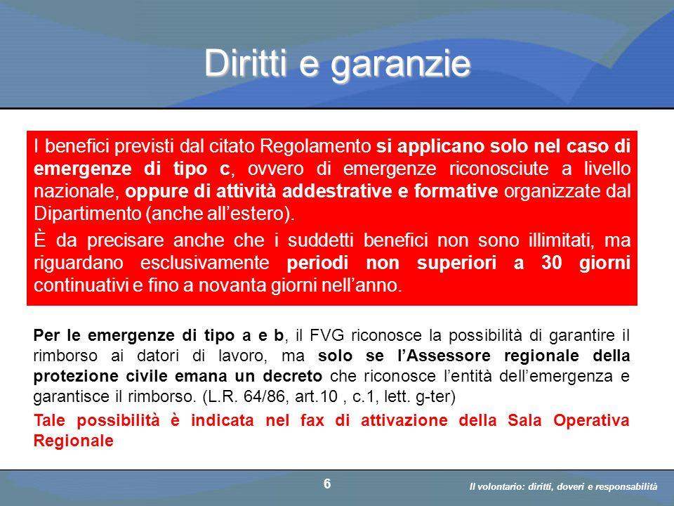 Il volontario: diritti, doveri, responsabiità a cura di D. Bellè Laboratorio e-Learning (LabeL) Università di Udine 6 Diritti e garanzie I benefici pr
