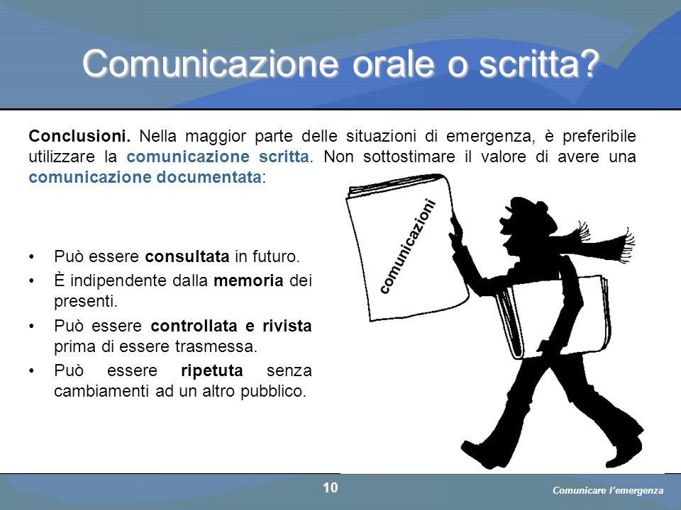 Comunicare l'emergenza a cura di D. Bellè Laboratorio e-Learning (LabeL) Università di Udine 10 Comunicazione orale o scritta? Può essere consultata i