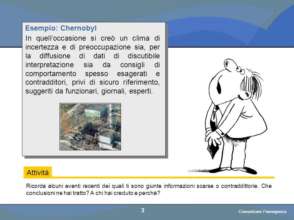 a cura di D. Bellè Laboratorio e-Learning (LabeL) Università di Udine 3 Esempio: Chernobyl In quell'occasione si creò un clima di incertezza e di preo