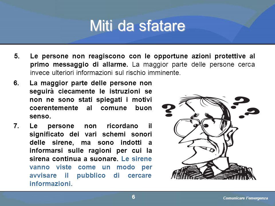a cura di D. Bellè Laboratorio e-Learning (LabeL) Università di Udine 6 Miti da sfatare 5.Le persone non reagiscono con le opportune azioni protettive