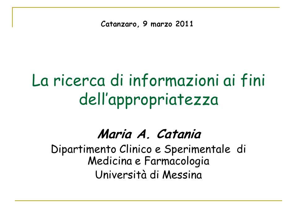 La ricerca di informazioni ai fini dell'appropriatezza Maria A.