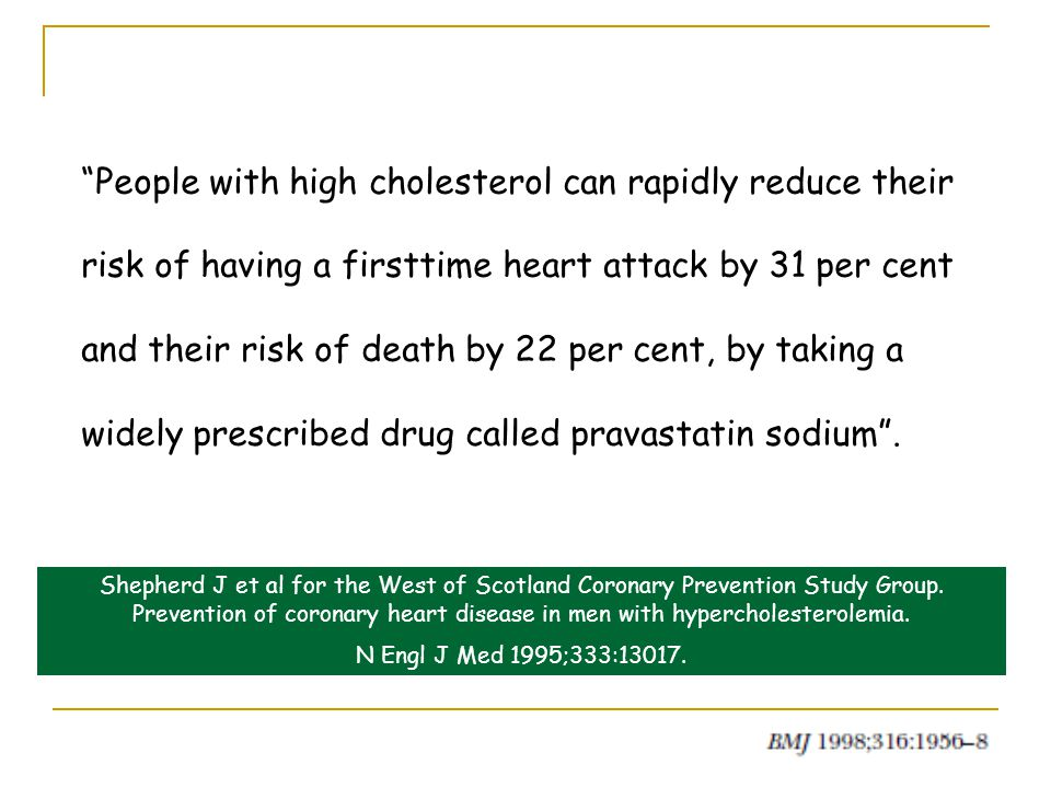 People with high cholesterol can rapidly reduce their risk of having a first­time heart attack by 31 per cent and their risk of death by 22 per cent, by taking a widely prescribed drug called pravastatin sodium .
