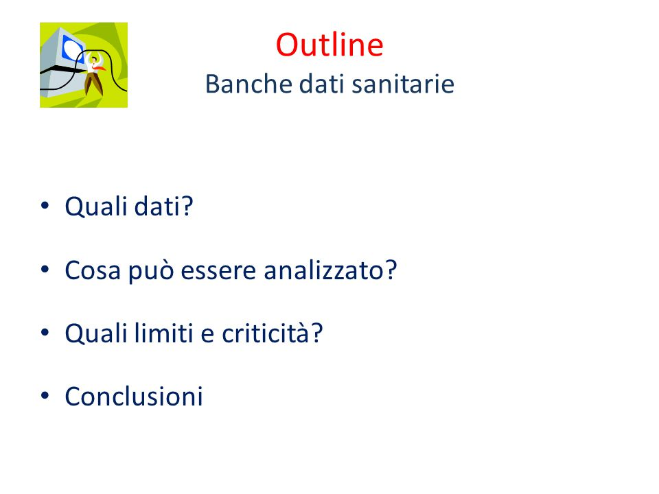 Outline Banche dati sanitarie Quali dati. Cosa può essere analizzato.