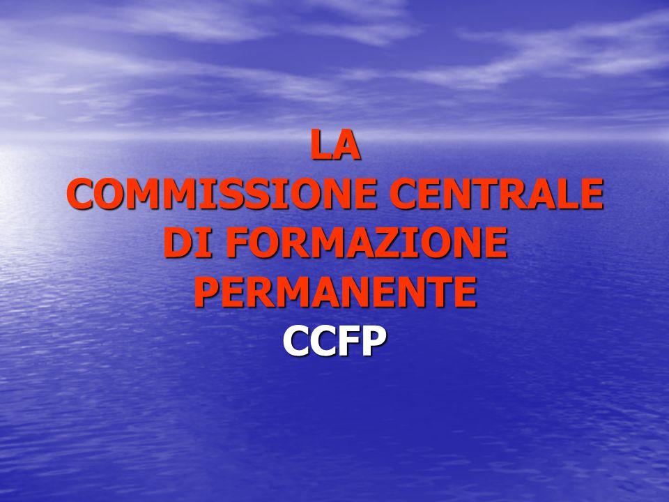 LA COMMISSIONE CENTRALE DI FORMAZIONE PERMANENTE CCFP